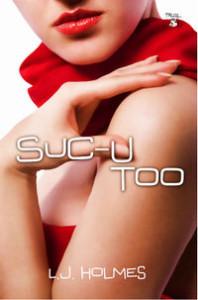 Suc-U Too by L. J. Holmes