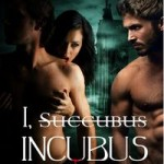 I, Succubus Incubus by Cain Berlinger