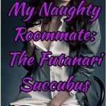My Naughty Roommate: The Futanari Succubus by Sinn Lee