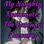 My Naughty Roommate: The Futanari Succubus by Sinn Lee