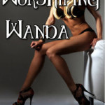 Worshiping Wanda by U. R. Knickers