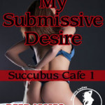 My Submissive Desire by Reed James