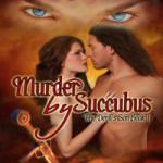 Murder by Succubus by Leona Bushman