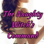 The Naughty Witch's Command by Sinn Lee