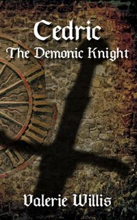 Cedric the Demonic Knight by Valerie Willis