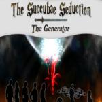 The Succubae Seduction: The Generator by J. Sselxuyt