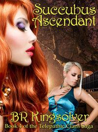 Succubus Ascendant by B. R. Kingsolver