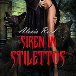 Siren in Stilettos by Alexis Reed