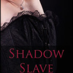 Shadow Slave by Lillian Hanes