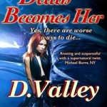 Death Becomes Her by D. Valley