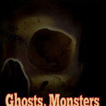 Ghosts, Monsters and Madmen by D. Nathan Hilliard