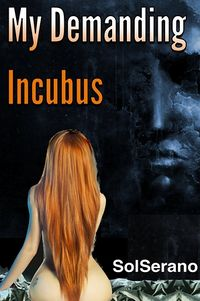 My Demanding Incubus by Sol Serano