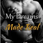 My Dreams Made Real by Cora Cross