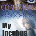 Seducing My Incubus by Sol Serano