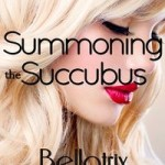 Summoning the Succubus by Bellatrix Reneaux