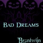 Bad Dreams by Brantwijn Serrah