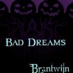 Bad Dreams by Brantwijn Serrah