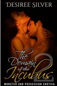The Domain of the Incubus 2 by Desiree Silver