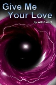 Give Me Your Love by Will Garnet