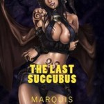 The Last Succubus by Marquis Woolford
