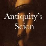 Antiquity's Scion by Zoe Mille