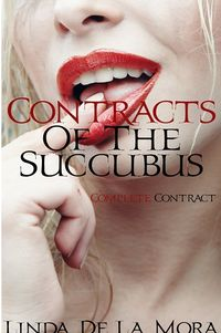 Contracts of the Succubus: The Complete Series by Linda De La Mora