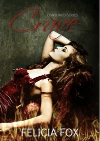 Crave by Felicia Fox