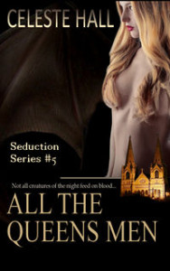 Dream Seductions: All The Queen's Men by Celeste Hall