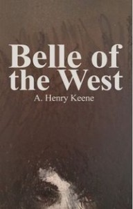 Belle of the West by A. Henry Keene