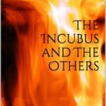 The Incubus and The Others by Trent St. Germain