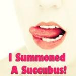 I Summoned a Succubus! by Georgia Peaches