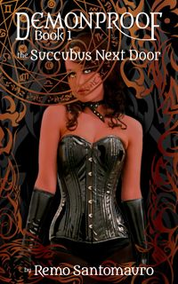 The Succubus Next Door by Remo Santomauro