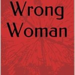 The Wrong Woman by J. Scrimm