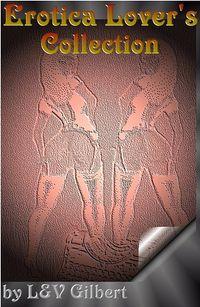 Erotica Lover's Collection by Glen and Vivian Gilbert