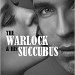 The Warlock & His Succubus by Nicarea Stone