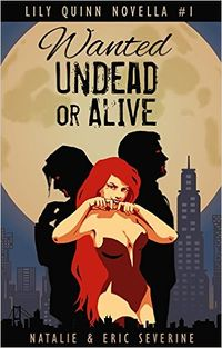Wanted Undead or Alive by Natalie Severine and Eric Severine
