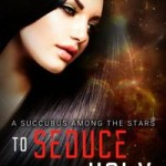 To Seduce The Holy by Adriana Fullbright