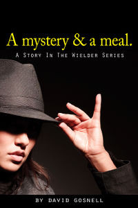 A mystery & a meal. by David Gosnell