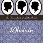 Alistair: The Descendants of Lilith by Rhozwyn Darius
