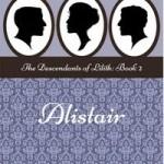 Alistair: The Descendants of Lilith by Rhozwyn Darius