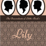 Lily: The Descendants of Lilith by Rhozwyn Darius