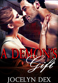 A Demon's Gift by Jocelyn Dex