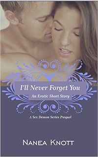 I'll Never Forget You by Nanea Knott