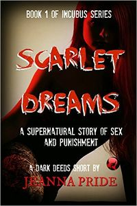 Scarlet Dreams by Jeanna Pride