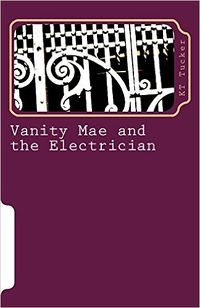 Vanity Mae and the Electrician by K Tucker