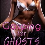 Gasping For Ghosts by Juno North