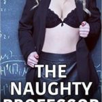 The Naughty Professor by Chase Jannock