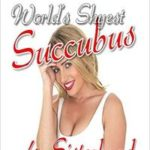 World's Shyest Succubus 4: Sisterhood by Taylor Knobb