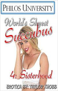 World's Shyest Succubus 4: Sisterhood by Taylor Knobb