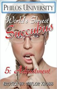 World's Shyest Succubus 5: Adjustment by Taylor Knobb